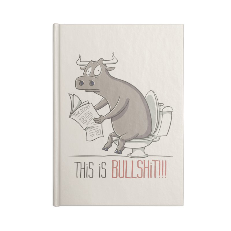 This is Bullshit Accessories Lined Journal Notebook by YiannZ's Artist Shop