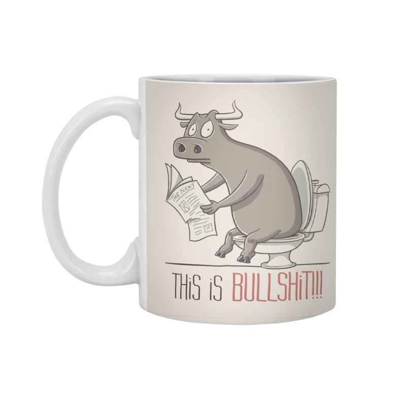 This is Bullshit Accessories Mug by YiannZ's Artist Shop