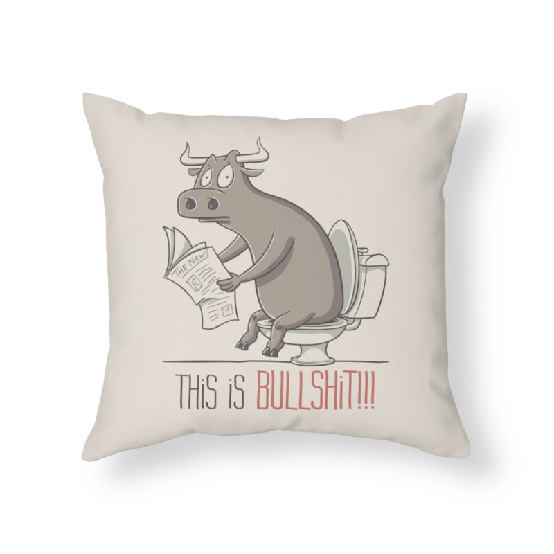 This is Bullshit Home Throw Pillow by YiannZ's Artist Shop
