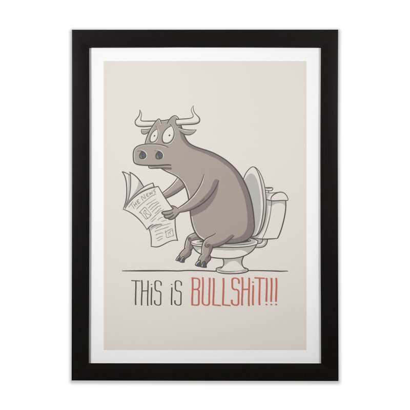 This is Bullshit Home Framed Fine Art Print by YiannZ's Artist Shop