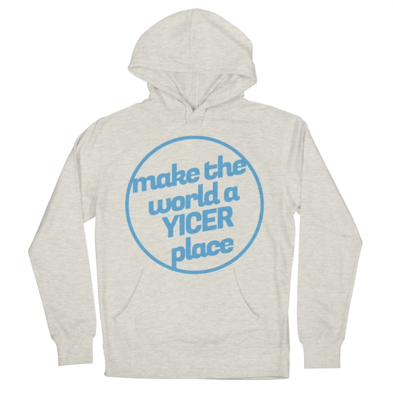 Make the World a Yicer Place Women's Pullover Hoody by Yices's Artist Shop