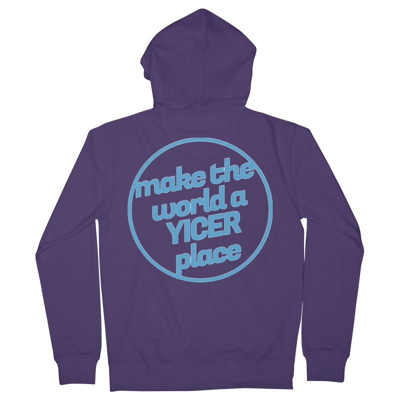 Make the World a Yicer Place Women's Zip-Up Hoody by Yices's Artist Shop