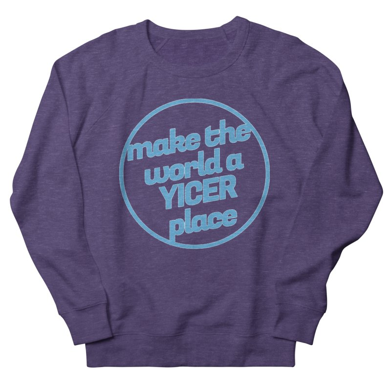 Make the World a Yicer Place Men's Sweatshirt by Yices's Artist Shop