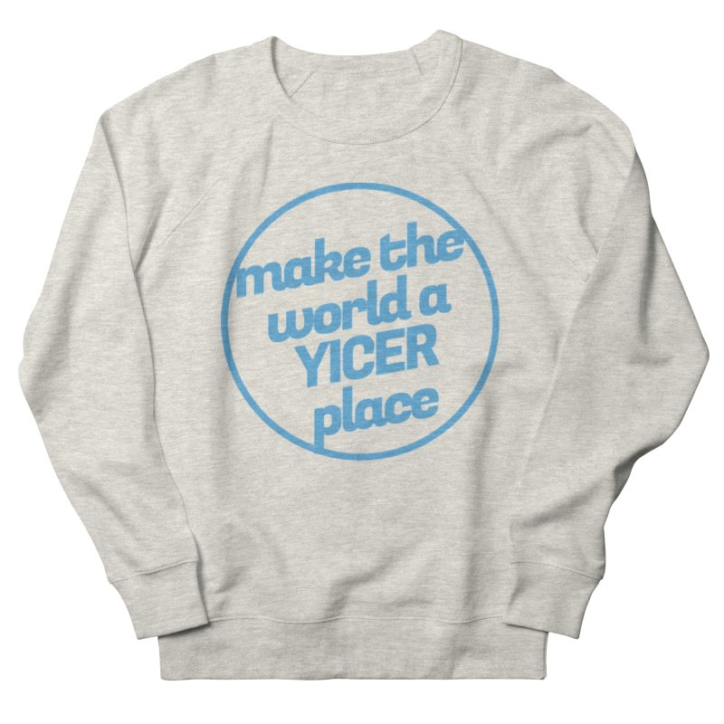 Make the World a Yicer Place Men's French Terry Sweatshirt by Yices's Artist Shop