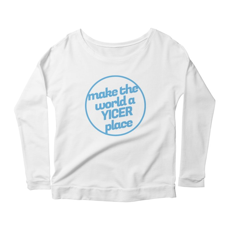Make the World a Yicer Place Women's Longsleeve Scoopneck  by Yices's Artist Shop
