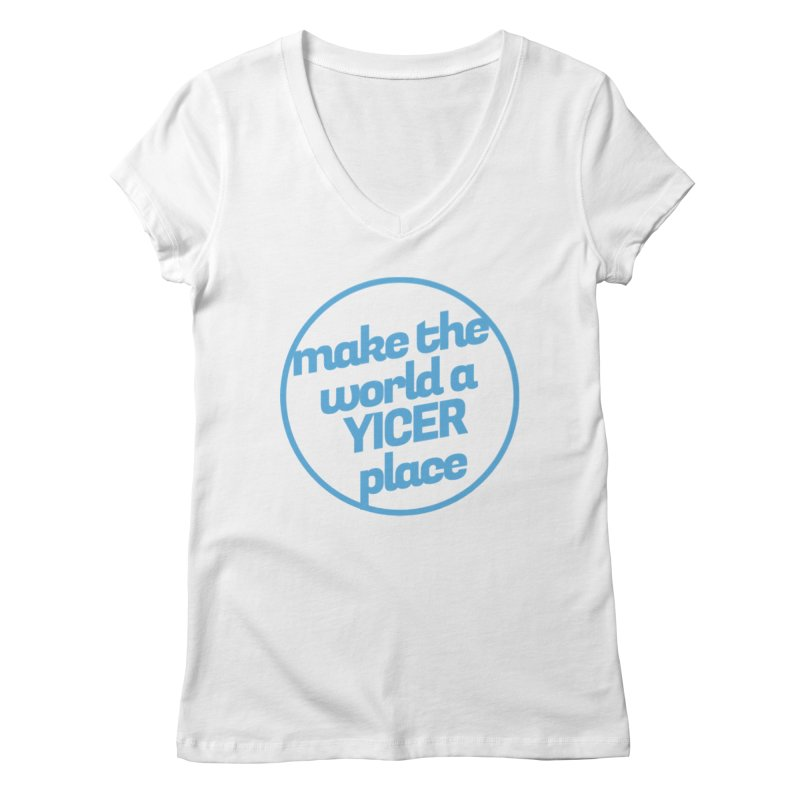 Make the World a Yicer Place Women's Regular V-Neck by Yices's Artist Shop