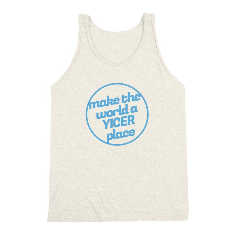 Make the World a Yicer Place Men's Triblend Tank by Yices's Artist Shop