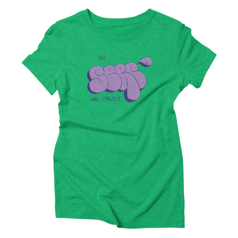 In Serc We Trust Women's Triblend T-Shirt by Yices's Artist Shop