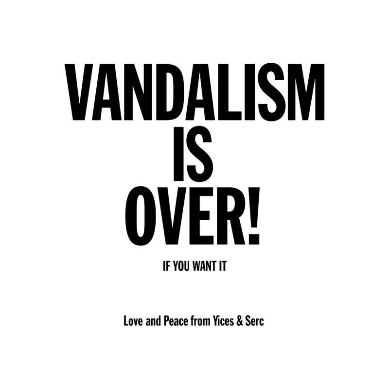 Vandalism is Over! None  by Yices's Artist Shop