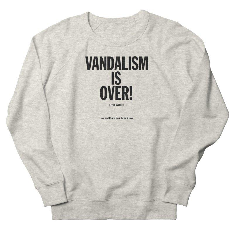 Vandalism is Over! Women's Sweatshirt by Yices's Artist Shop