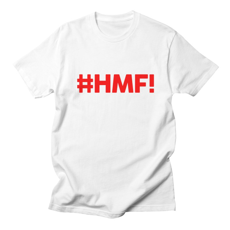 HMF! Women's Regular Unisex T-Shirt by YA! Store