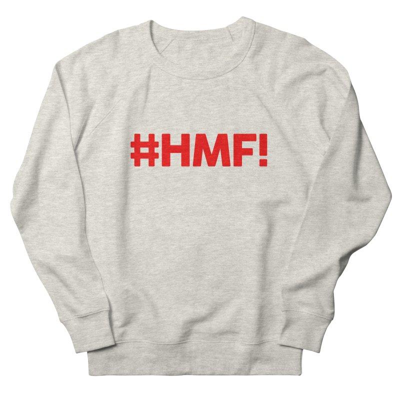 HMF! Women's French Terry Sweatshirt by YA! Store