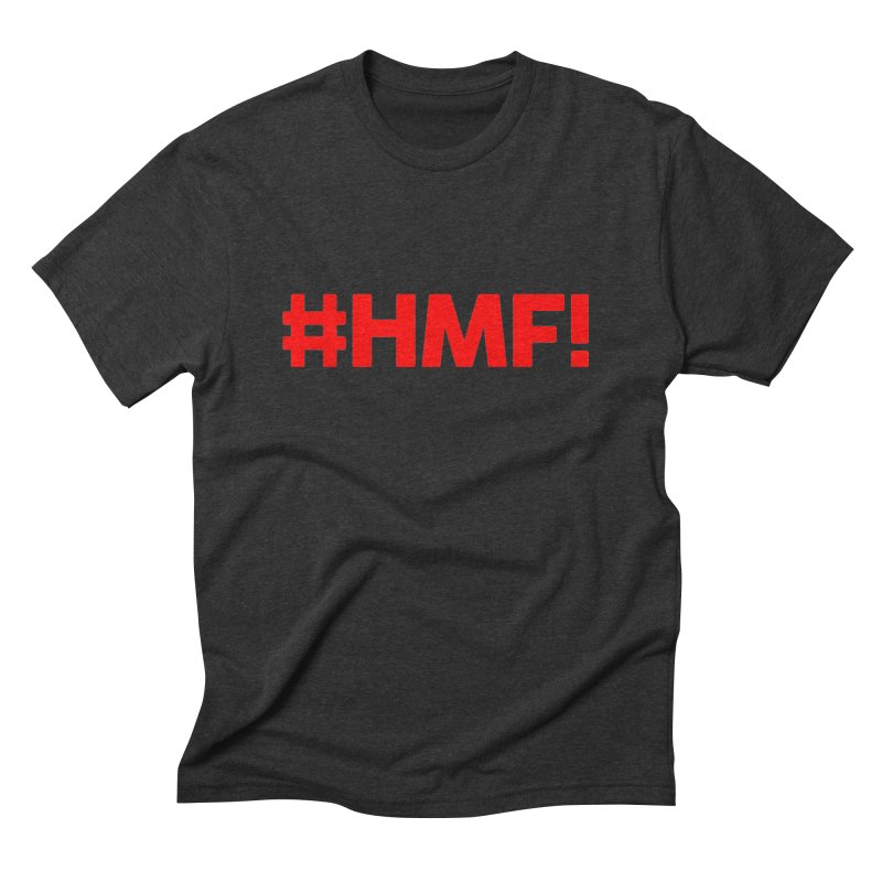 HMF! Men's Triblend T-Shirt by YA! Store