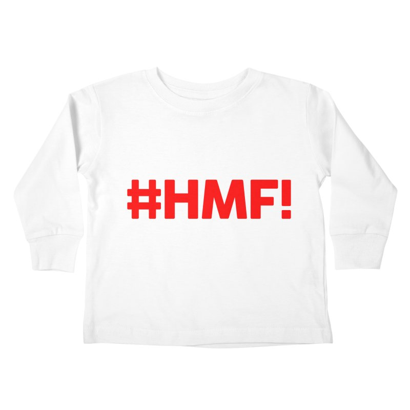 HMF! Kids Toddler Longsleeve T-Shirt by YA! Store
