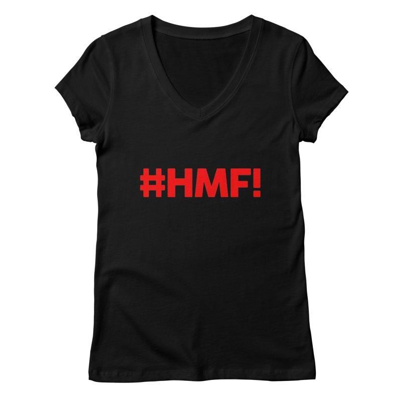 HMF! Women's V-Neck by YA! Store