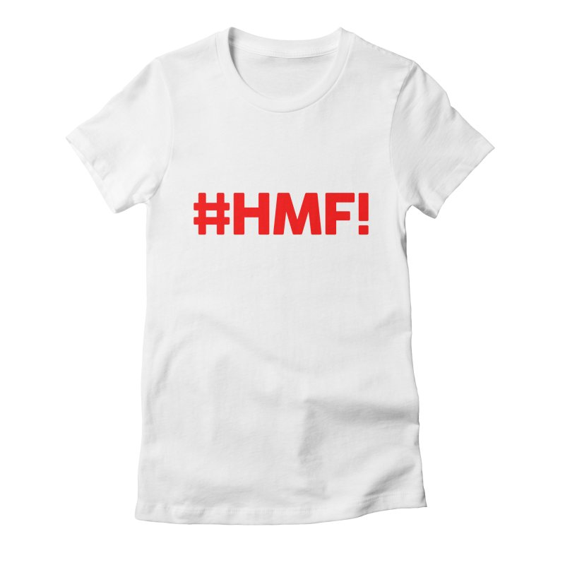 HMF! Women's Fitted T-Shirt by YA! Store