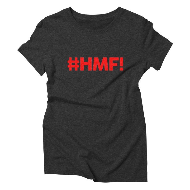 HMF! Women's Triblend T-Shirt by YA! Store