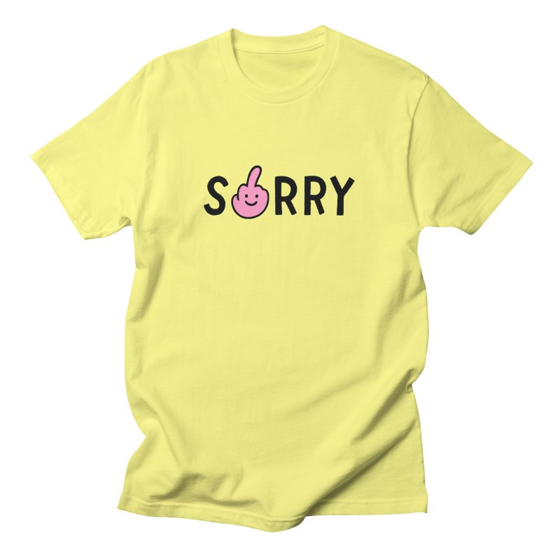 SORRY Women's T-Shirt by yimeisgreat