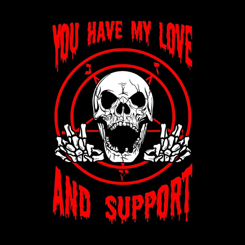 You Have My Love And Support Men's T-Shirt by Yipptee