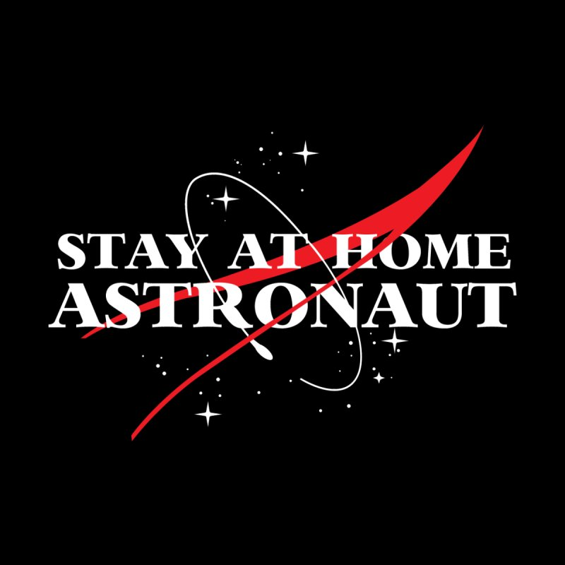 Stay At Home Astronaut by Yipptee