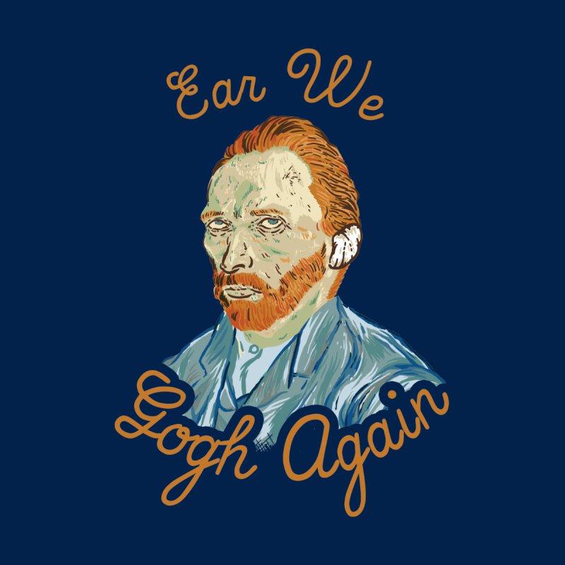 Ear We Gogh Again by Yipptee