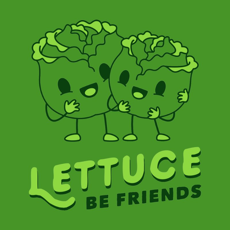 Lettuce Be Friends by Yipptee