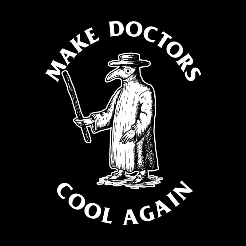 Make Doctors Cool Again Men's T-Shirt by Yipptee