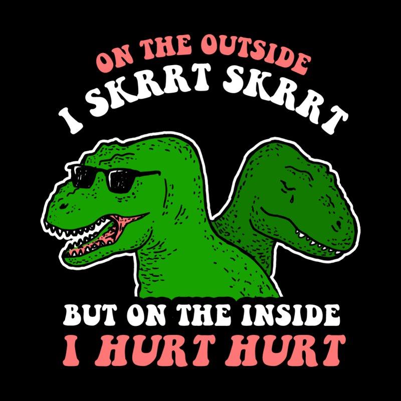 On The Outside I Skrrt Skrrt But On The Inside I Hurt Hurt by Yipptee
