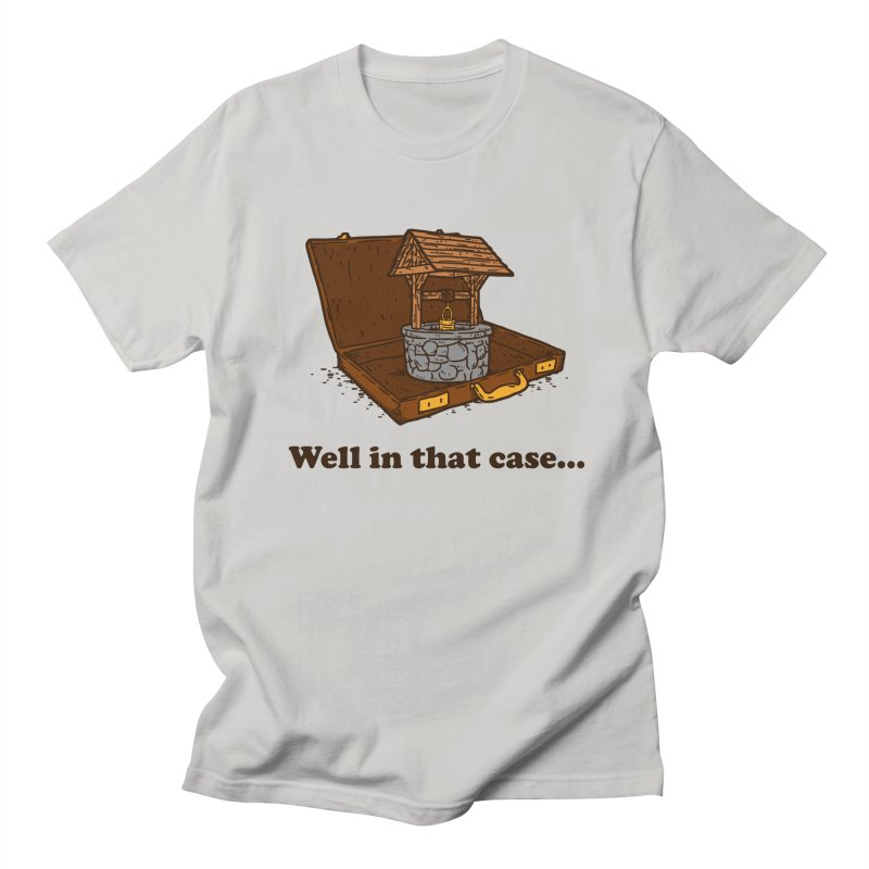 Well In That Case Meme Men's T-Shirt by Yipptee