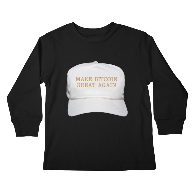 Make Bitcoin Great Again Kids Longsleeve T-Shirt by The YMB Bitcoin Galore