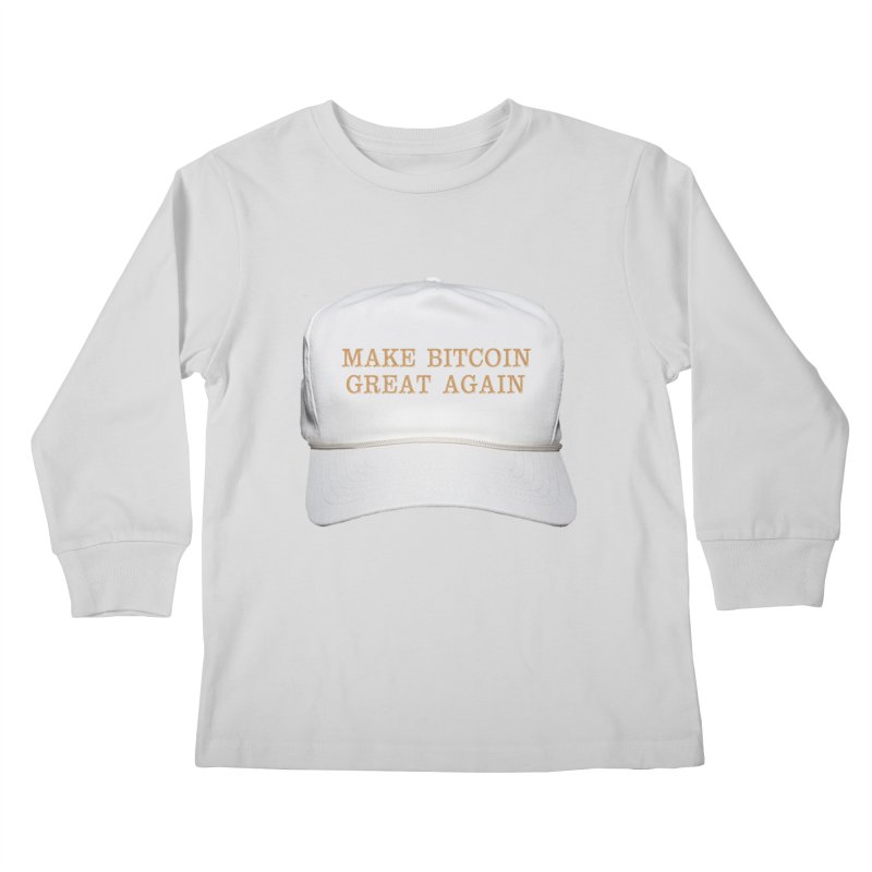 Make Bitcoin Great Again Kids Longsleeve T-Shirt by The YMB Bitcoin Galore