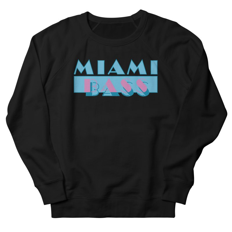 Miami Bass Women's French Terry Sweatshirt by ym graphix's Artist Shop