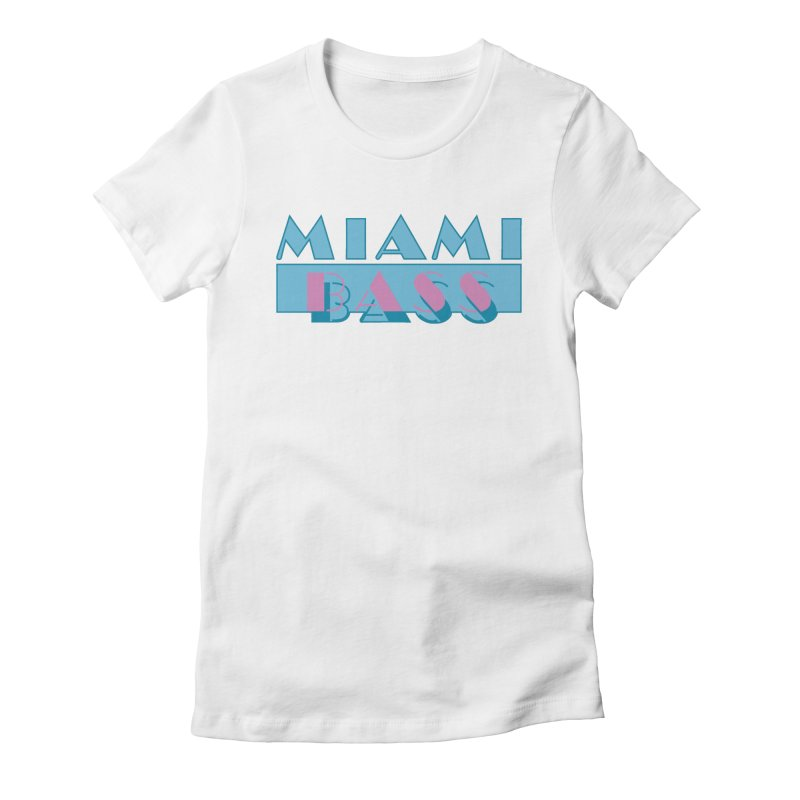 Miami Bass Women's Fitted T-Shirt by ym graphix's Artist Shop