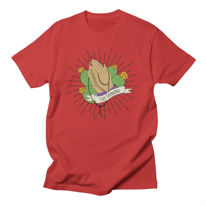 Stay Chingona Men's T-Shirt by yocelynriojas's Artist Shop