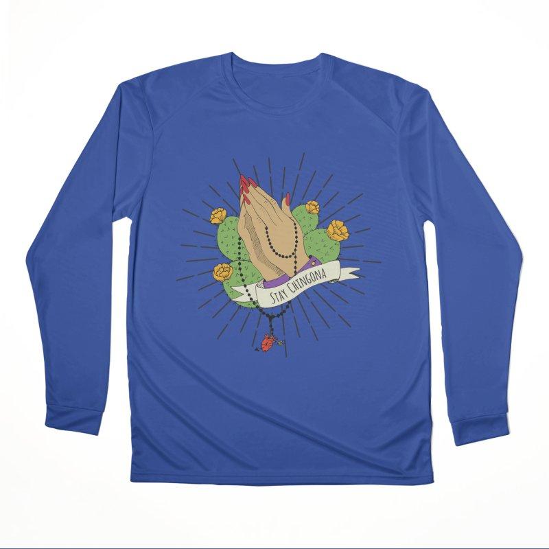 Stay Chingona Women's Performance Unisex Longsleeve T-Shirt by yocelynriojas's Artist Shop