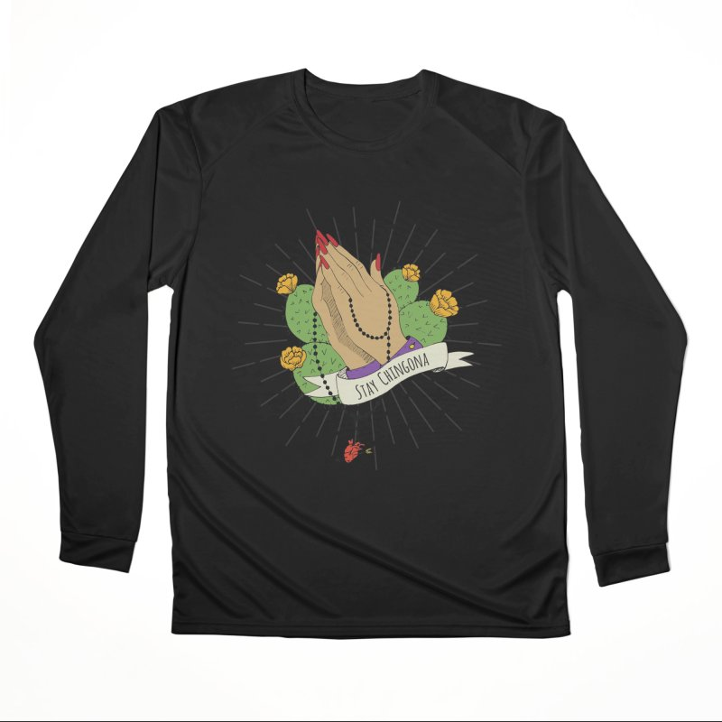Stay Chingona Men's Performance Longsleeve T-Shirt by yocelynriojas's Artist Shop