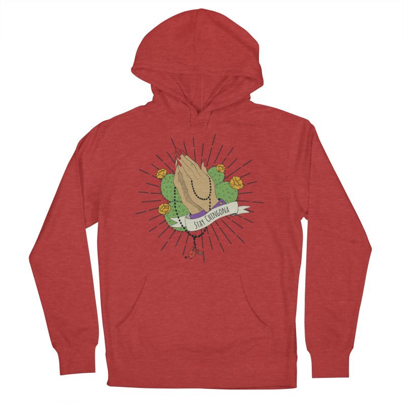 Stay Chingona Women's French Terry Pullover Hoody by yocelynriojas's Artist Shop