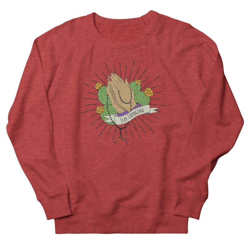 Stay Chingona Women's French Terry Sweatshirt by yocelynriojas's Artist Shop