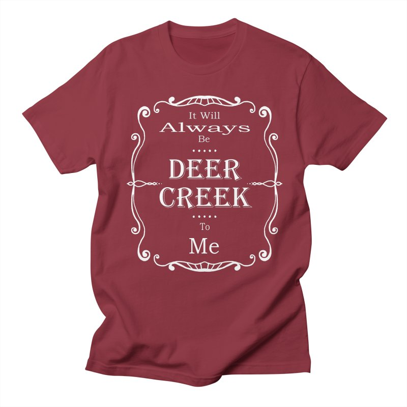 Remember Deer Creek Men's T-Shirt by Yoda's Artist Shop