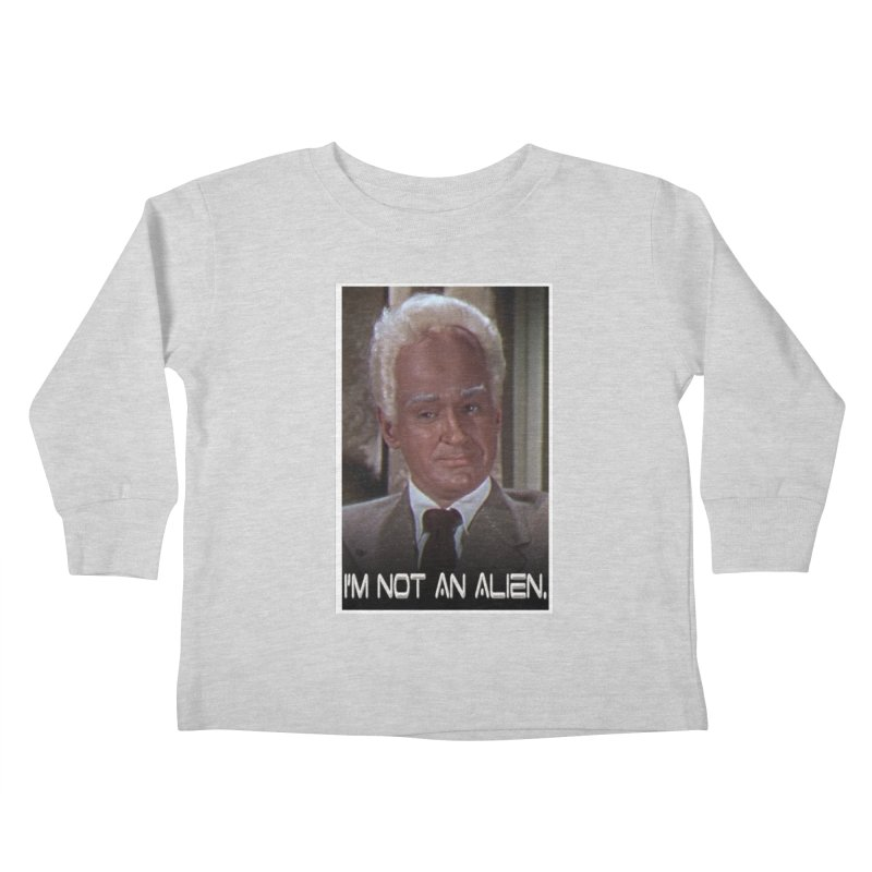 I'm Not an Alien Kids Toddler Longsleeve T-Shirt by Yodagoddess' Artist Shop