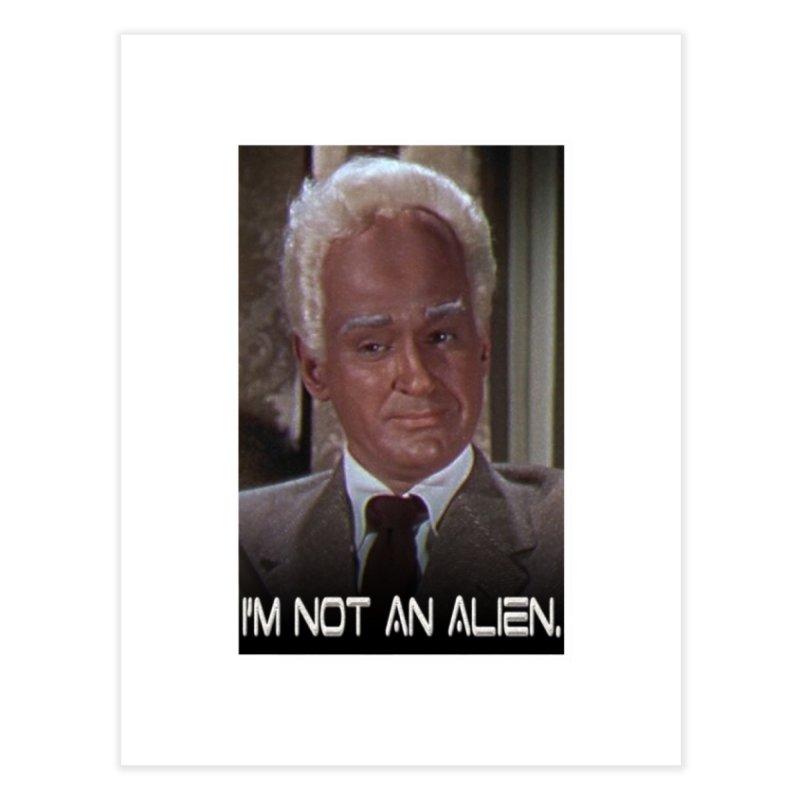 I'm Not an Alien Home Fine Art Print by Yodagoddess' Artist Shop