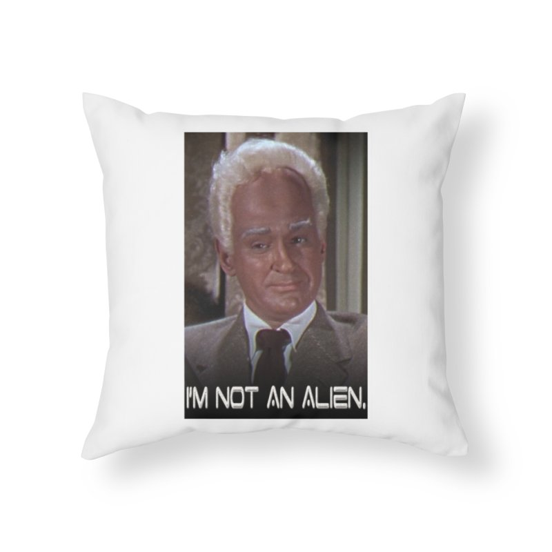 I'm Not an Alien Home Throw Pillow by Yodagoddess' Artist Shop