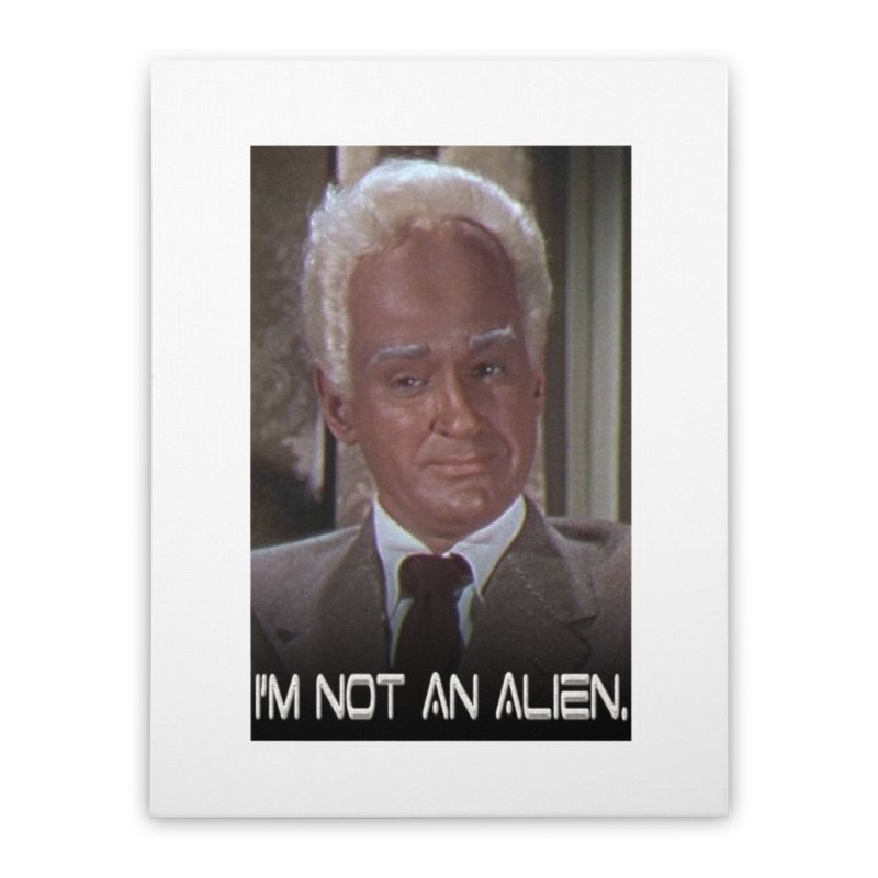 I'm Not an Alien Home Stretched Canvas by Yodagoddess' Artist Shop
