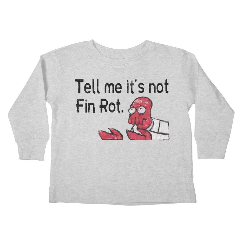 Not Fin Rot Kids Toddler Longsleeve T-Shirt by Yodagoddess' Artist Shop