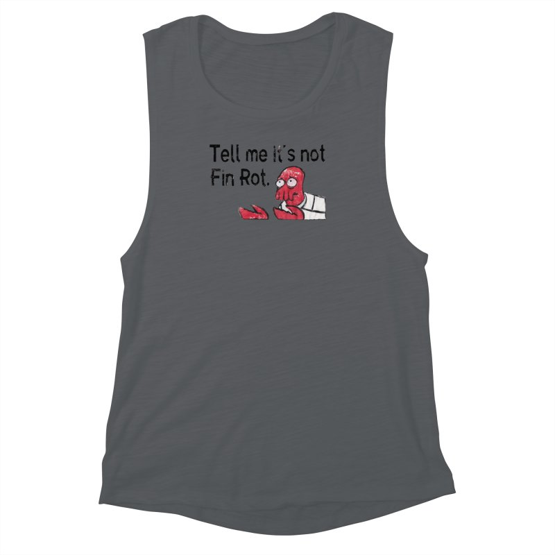 Not Fin Rot Women's Muscle Tank by Yodagoddess' Artist Shop