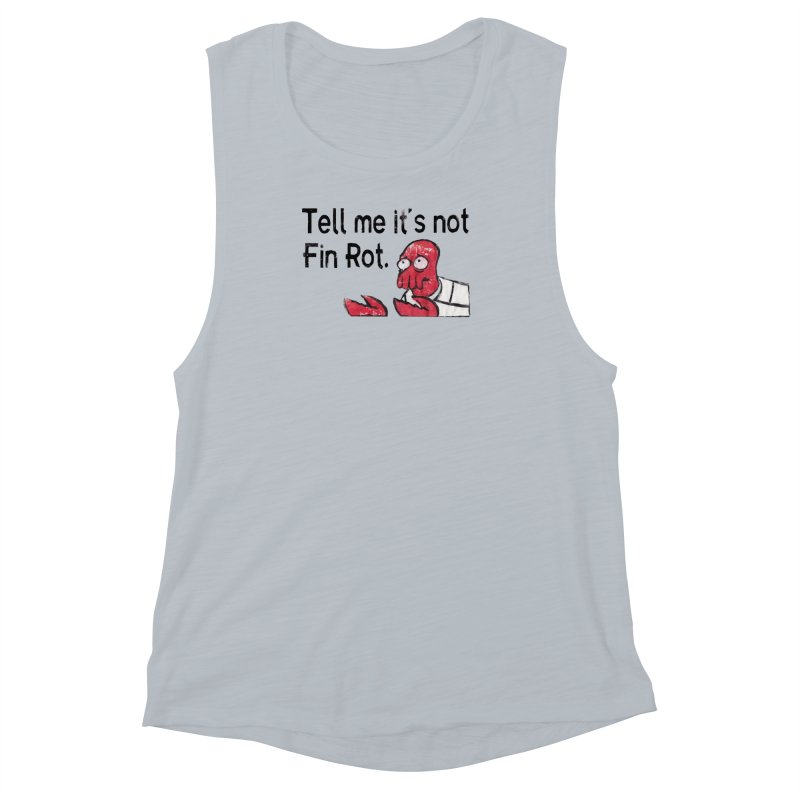 Not Fin Rot Women's Muscle Tank by Yodagoddess' Artist Shop