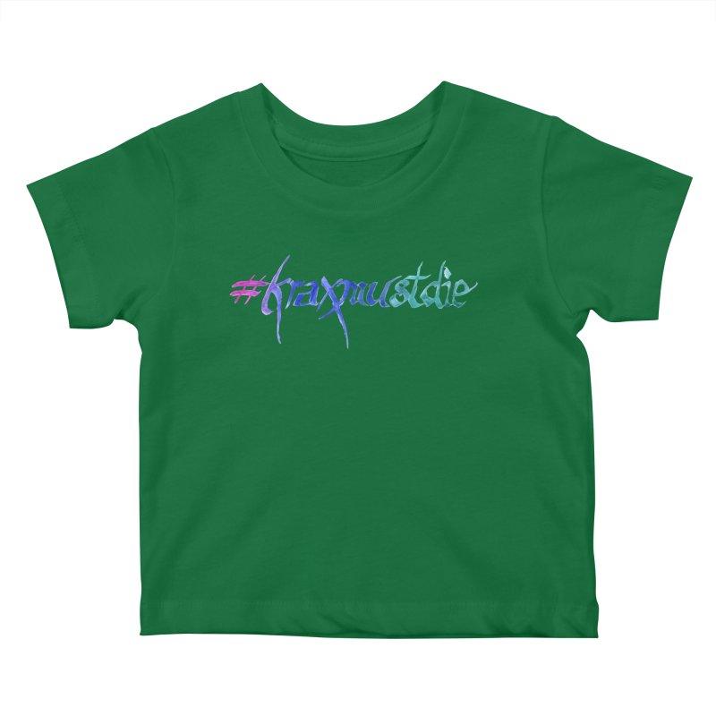 #kraxmustdie (cool colors) Kids Baby T-Shirt by Yodagoddess' Artist Shop