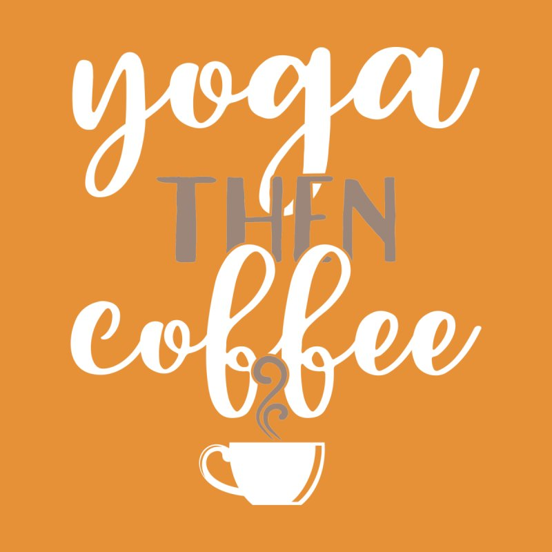 Yoga Then Coffee by Yoga with Ved