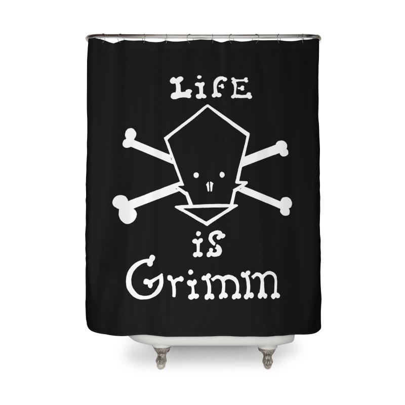 Life Is Grim  Home Shower Curtain by POP COLOR BOT