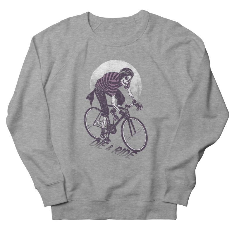 Die & Ride Women's Sweatshirt by yortsiraulo's Artist Shop